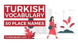 Turkish Places with Sentences - Turkish Vocabulary
