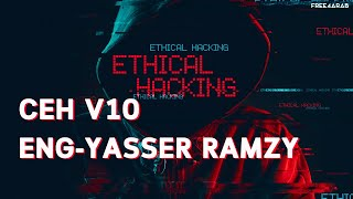 104-Certified Ethical Hacker (CEH) v10 (Lecture 31 Part 8) By Eng-Yasser Ramzy | Arabic