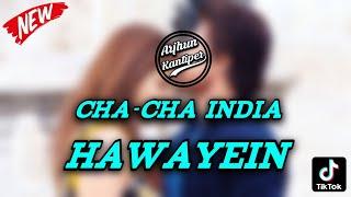 Cha-Cha_INDIA-HAWAYEIN Full Mp3 ( Remix Arjhun Kantiper )