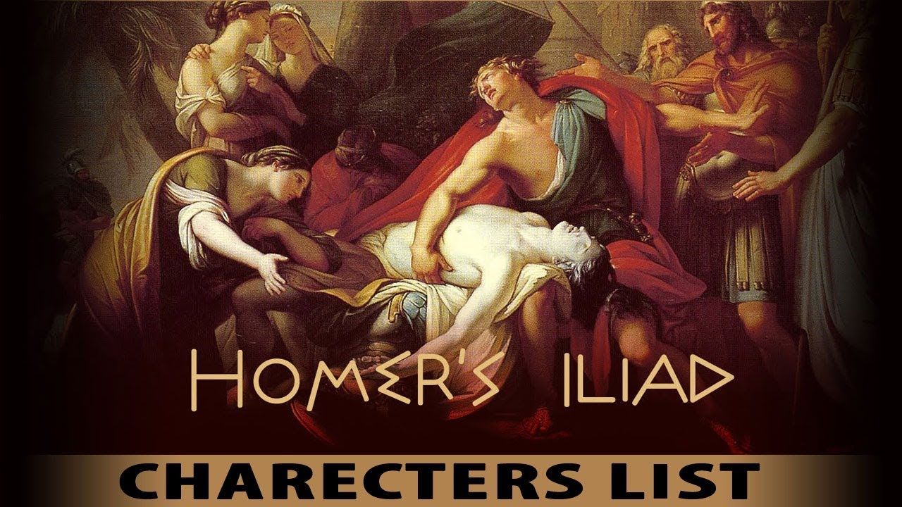 a highlight of the character list of the iliad