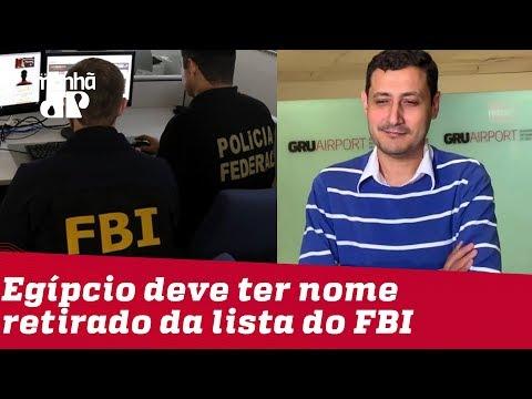 Egípcio deve ter nome retirado de lista do FBI de suspeitos de terrorismo