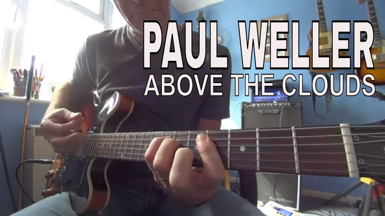 Above The Clouds Paul Weller Guitar Tutorial Youtube