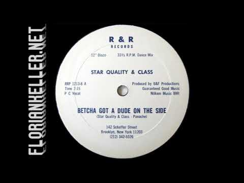 Star Quality & Class - Betcha Got A Dude On The Side (R&R)