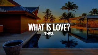 What Is Love? - TWICE [Letra En Español] || Noe Murtons.