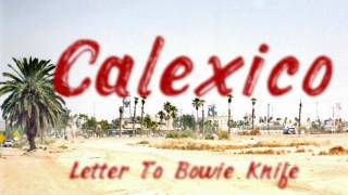 Watch Calexico Letter To Bowie Knife video