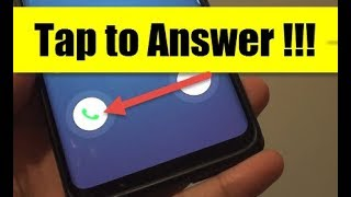 Samsung Galaxy S9: How to Answer Incoming Call With a Single Tap