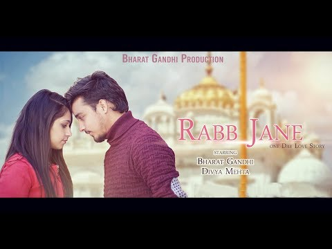 Rabb Jane || Bharat Gandhi & Team || Garry Sandhu || One Day Love Story ||