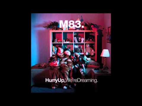 M83 Midnight City Hurry Up, Were Dreaming