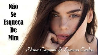 Não Se Esqueça De Mim   Nana Caymmi & Erasmo Carlos (legendado) HD