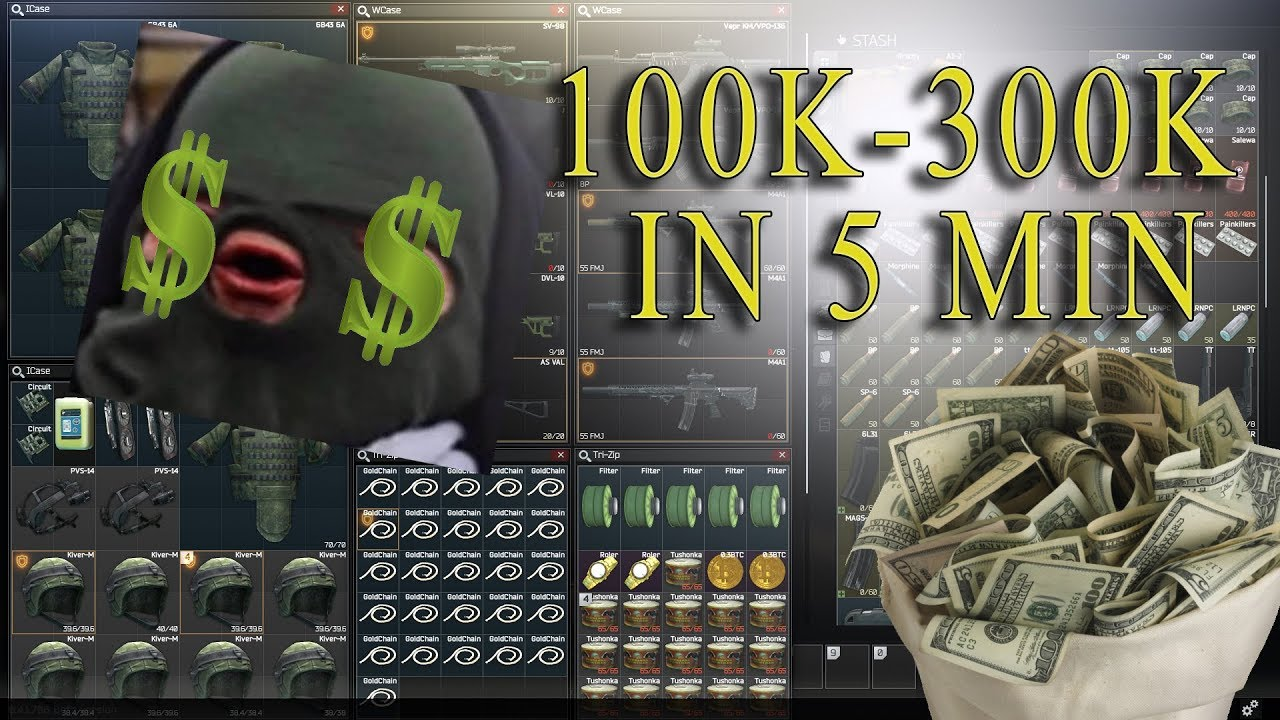 HOW TO MAKE MONEY FAST IN 0 11 | 100k-300k IN 5 MIN | Escape from Tarkov