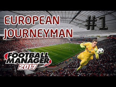 FM17 European Journeyman: Bayer Leverkusen - Episode 1: Europa League Struggles!