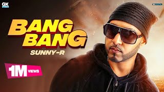 Bang Bang : Sunny R (Official ) Latest Songs 2018 | 9 One Music