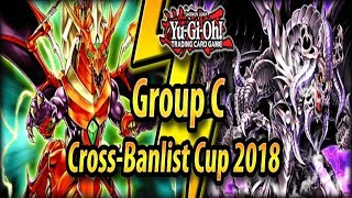 Group C - Cross-Banlist Cup 2018!