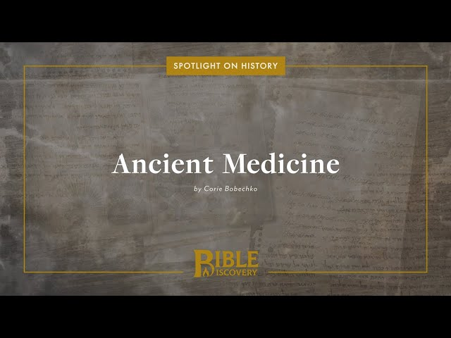 What Did People in the Bible use as Medicine? | Spotlight on History | Ancient Medicine