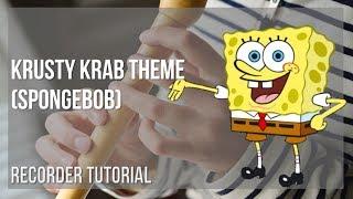 How to play Krusty Krab Theme Spongebob by Robert Alexander White on Recorder Tutorial