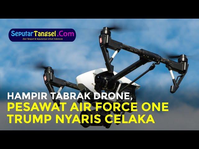 Donald Trump Nyaris Celaka, Pesawat Air Force One Hampir Ditabrak Drone