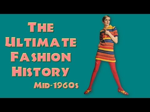 THE ULTIMATE FASHION HISTORY: The 1960s