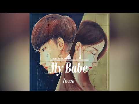 로브 (Lo.ve)-My babe (Feat. 최유리)