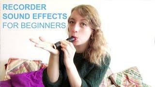 Tutorial: RECORDER SOUND EFFECTS
