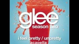 I Feel Pretty/UnPretty - Glee (Acapella Version) + Download Link