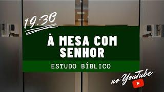 Estudo Bíblico - A mesa com Senhor