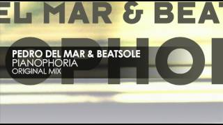 Pedro Del Mar & Beatsole - Pianophoria (Original Mix)