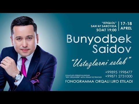 Bunyodbek Saidov - Ustozlarni eslab nomli konsert dasturi 2018 #UydaQoling