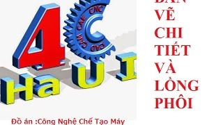 Hướng dẫn bảo vệ đồ án Công nghệ chế tạo máy 4CHaUI
