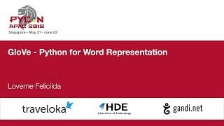 GloVe - Python for Word Representation - PyCon APAC 2018