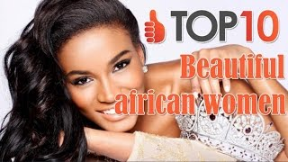 Top 10 most beautiful african women in  the world | beautiful african women