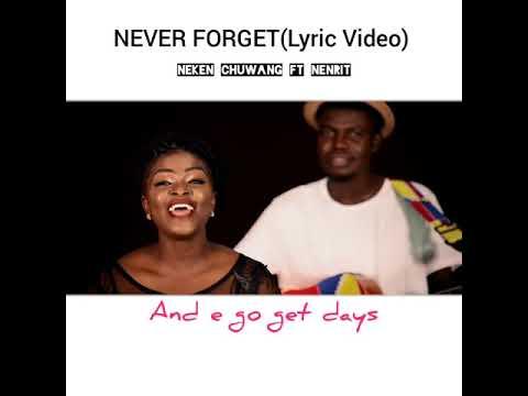 Download NEKEN CHUWANG FT NENRIT - NEVER FORGET (Lyric video)