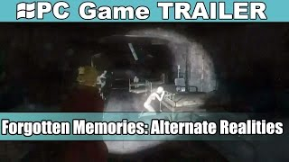Forgotten Memories: Alternate Realities Trailer - Launch [PC-HD]