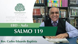 Escola Dominical   Aula 17 - Salmo 119   Pastor Carlos Eduardo Baptista   IPVP
