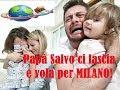 Papà Salvo ci lascia e vola per Milano!