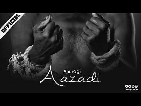 Anuragi – Aazadi (Official)