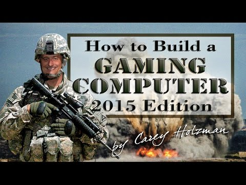 Build Your Own Gaming Computer PC  - February 2015