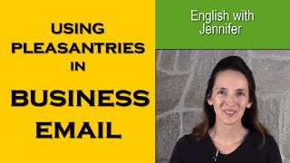 How to Use Pleasantries in Business Email