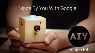 AIY Projects: DIY AI for Makers - The Vision Kit