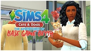 🐱LETS PLAY THE SIMS 4 CATS AND DOGS    THE ADVENTURES OF BASE GAME BETTY #3   ISSA ALPHA ZADDY? ❤️