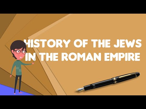 What Is History Of The Jews In The Roman Empire?, Explain History Of The Jews In The Roman Empire