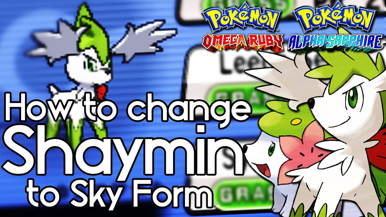 How to Change Shaymin to Sky Form – Pokemon Omega Ruby and Alpha ...