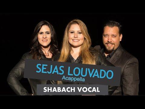 Sejas Louvado Acappella - SHABACH VOCAL