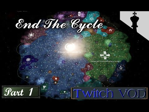 Stellaris - Ending the Cycle - Part 1 - Twitch VOD