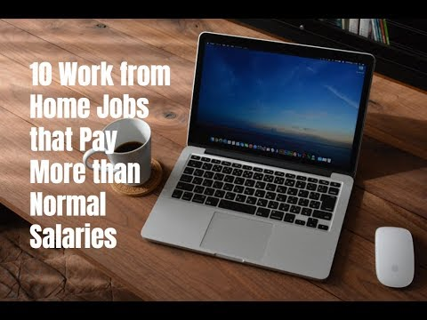10 Work from Home Jobs that Pay More than Normal Salaries