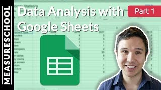Quick Data Analysis with Google Sheets | Part 1
