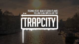 Yellow Claw x Diplo x LNY TNZ - Techno (Feat Waka Flocka Flame)