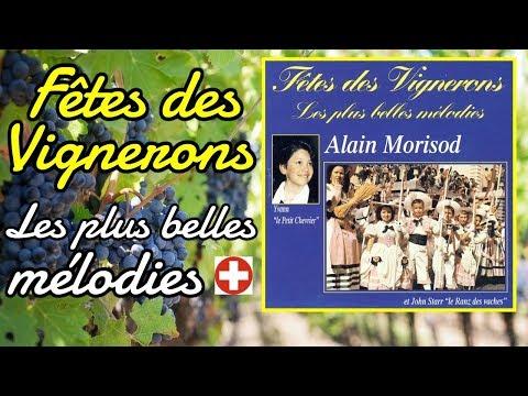 Alain Morisod - Fêtes des Vignerons - Les plus belles mélodies [Album complet]