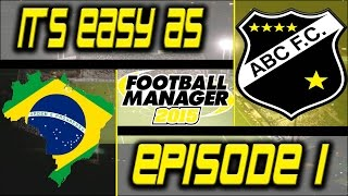 Abc Fc: The Beginning - Episode 1 | Football Manager 2015