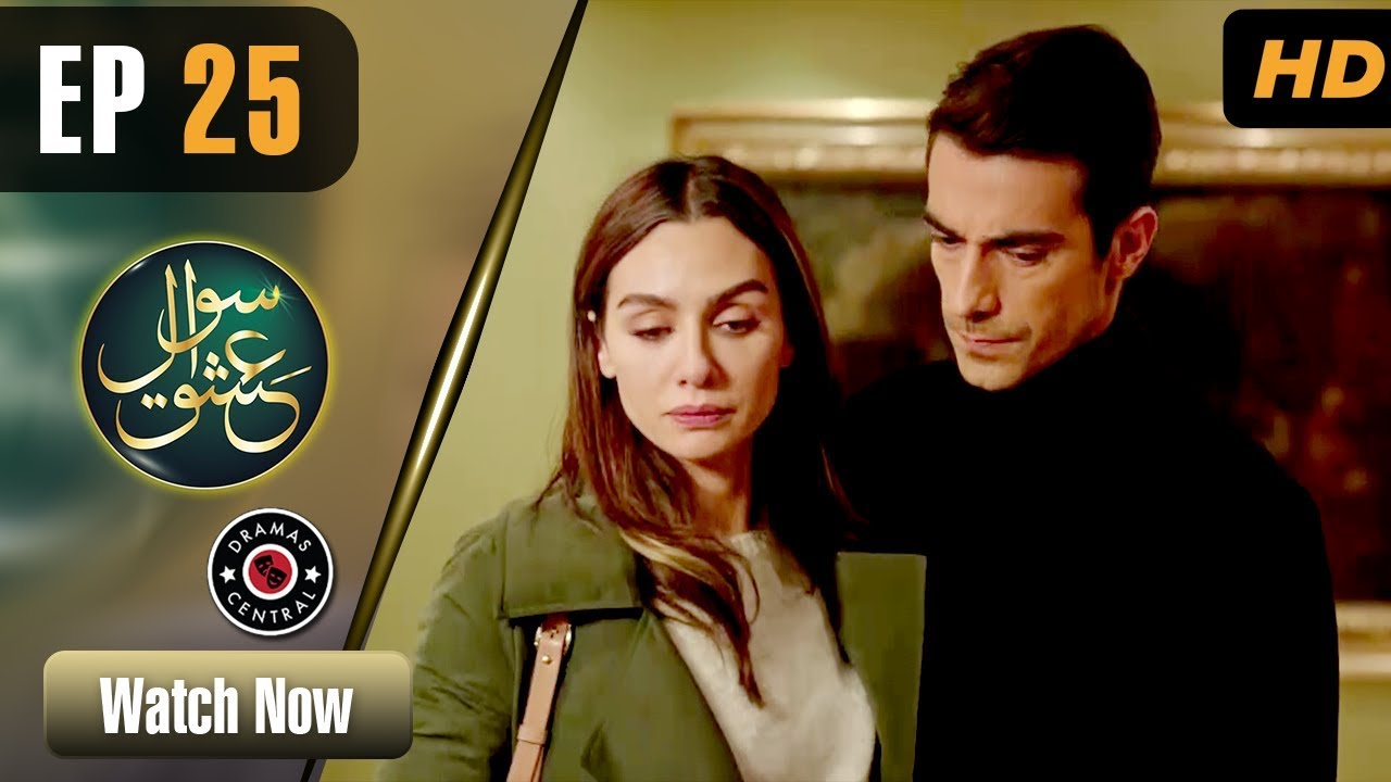 Sawal e Ishq | Episode 25 | Turkish Drama | Ibrahim Çelikkol | Birce Akalay