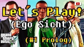 Let´s Play Grand Theft Auto 5 - #1 Prolog! (Facecam/Ego Sicht/PlayStation 4)